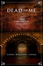 Dead to Me - Cinda Williams Chima
