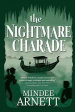 The Nightmare Charade - Mindee Arnett