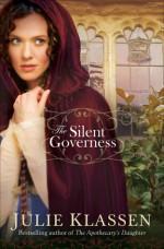 The Silent Governess - Julie Klassen