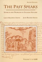 Past Speaks: Sources and Problems in English History, Vol. 1: To 1688 (v. 1) - Lacey Baldwin Smith, Jean Reeder Smith
