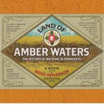 [(Land of Amber Waters: The History of Brewing in Minnesota )] [Author: Doug Hoverson] [Nov-2007] - Doug Hoverson