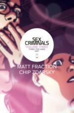 Sex Criminals Volume 3: Three the Hard Way (Sex Criminals Tp) - Chip Zdarsky, Matt Fraction