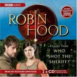 Robin Hood, Who Shot The Sheriff? (Robin Hood) - Jacqueline Rayner, Richard Armitage