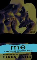 Make Me: A Broke and Beautiful Novel - Tessa Bailey