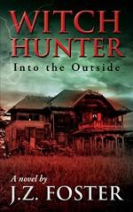 Witch Hunter - J.Z. Foster