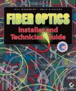 Fiber Optics Installer and Technician Guide - Bill Woodward