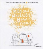 Rita and Whatsit's New Friend - Jean-Philippe Arrou-Vignod, Olivier Tallec
