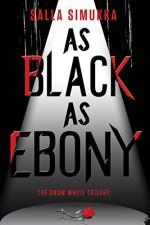 As Black as Ebony (The Snow White Trilogy Book 3) - Salla Simukka, Owen Witesman