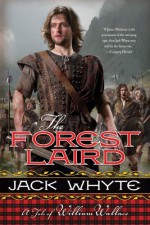 By Jack Whyte The Forest Laird: A Tale of William Wallace (Guardians) (Reprint) [Paperback] - Jack Whyte