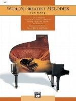 World's Greatest Piano Melodies: Comb Bound Book - Maurice Hinson