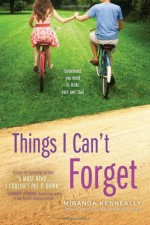 Things I Can't Forget by Kenneally, Miranda(March 5, 2013) Paperback - Miranda Kenneally