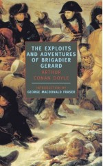 The Exploits and Adventures of Brigadier Gerard - Arthur Conan Doyle, George MacDonald Fraser