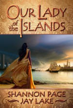 Our Lady of the Islands - Shannon Page, Jay Lake