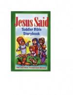 Jesus Said Toddler Bible Storybook - Carolyn Larsen, Rick Incrocci