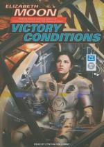 Victory Conditions - Elizabeth Moon, Cynthia Holloway