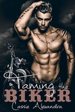 Taming The Biker (MC Biker / Bad Boy Romance) - Cassie Alexandra, K.L. Middleton, Book Cover By Design, R + M Photography