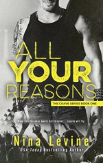 All Your Reasons: Crave Series - Nina Levine