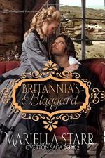 Brittania's Blaggard (The Overton Sage) (Volume 2) - Mariella Starr