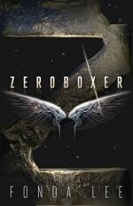 Zeroboxer - Fonda Lee