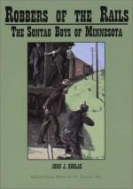 Robbers Of The Rails: The Sontag Boys Of Minnesota - John J. Koblas