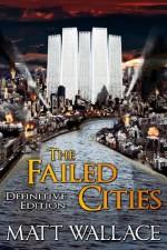 The Failed Cities (Definitive Edition) - Matt Wallace