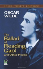 The Ballad of Reading Gaol and Other Poems - Oscar Wilde, Stanley Applebaum