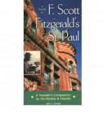 [Guide to F. Scott Fitzgerald's St Paul: A Traveler's Companion to His Homes and Haunts] (By: John J. Koblas) [published: September, 2004] - John J. Koblas