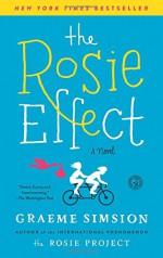 The Rosie Effect: A Novel - Graeme Simsion