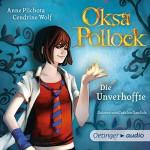 Die Unverhoffte (Oksa Pollock 1) - Anne Plichota, Cendrine Wolf, Cathlen Gawlich, Oetinger Media