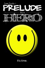 Prelude to a Hero (Chronicles of a Hero) (Volume 1) - Jaime Buckley