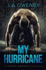 My Hurricane (The Truth Series Book 0) - J.A. Owenby, Andrew Brown, Joy Editing