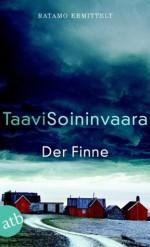 Der Finne: Ratamo ermittelt  Thriller (Arto Ratamo ermittelt) (German Edition) - Taavi Soininvaara