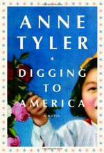 Digging to America - Anne Tyler