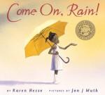 Come On, Rain! - Karen Hesse, Jon J. Muth