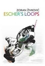 Escher's Loops - Zoran Živković