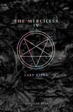 The Merciless IV: Last Rites - Danielle Vega