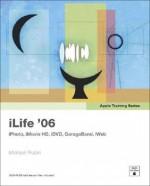 Apple Training Series: Ilife 06 - Michael Rubin