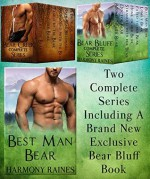 Complete Bear Creek and Bear Bluff Box Sets: Including exclusive book Best Man Bear - Harmony Raines