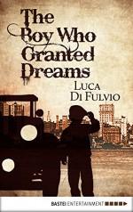 The Boy Who Granted Dreams - Luca Di Fulvio