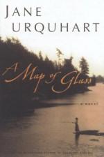 A Map of Glass - Jane Urquhart, Hillary Huber