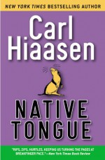 Native Tongue - Carl Hiaasen