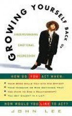 Growing Yourself Back Up: Understanding Emotional Regression - John Lee