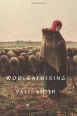 Woolgathering - Patti Smith