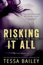 Risking it All - Tessa Bailey