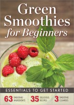 Green Smoothies for Beginners Essentials to Get Started - John Chatham