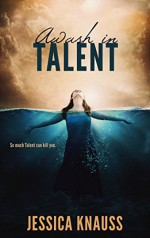 Awash in Talent - Jessica Knauss
