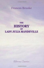 The History of Lady Julia Mandeville - Frances Brooke