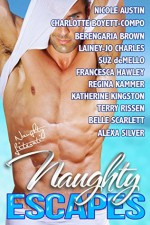Naughty Escapes: Eleven Naughty Vacation Getaways - Charlotte Boyett-Compo, Nicole Austin, Berengaria Brown, Lainey-Jo Charles, Suz deMello, Francesca Hawley, Regina Kammer, Katherine Kingston, Terry Rissen, Alexa Silver, Belle Scarlett