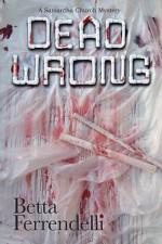 Dead Wrong - Betta Ferrendelli