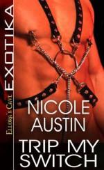Trip My Switch - Nicole Austin